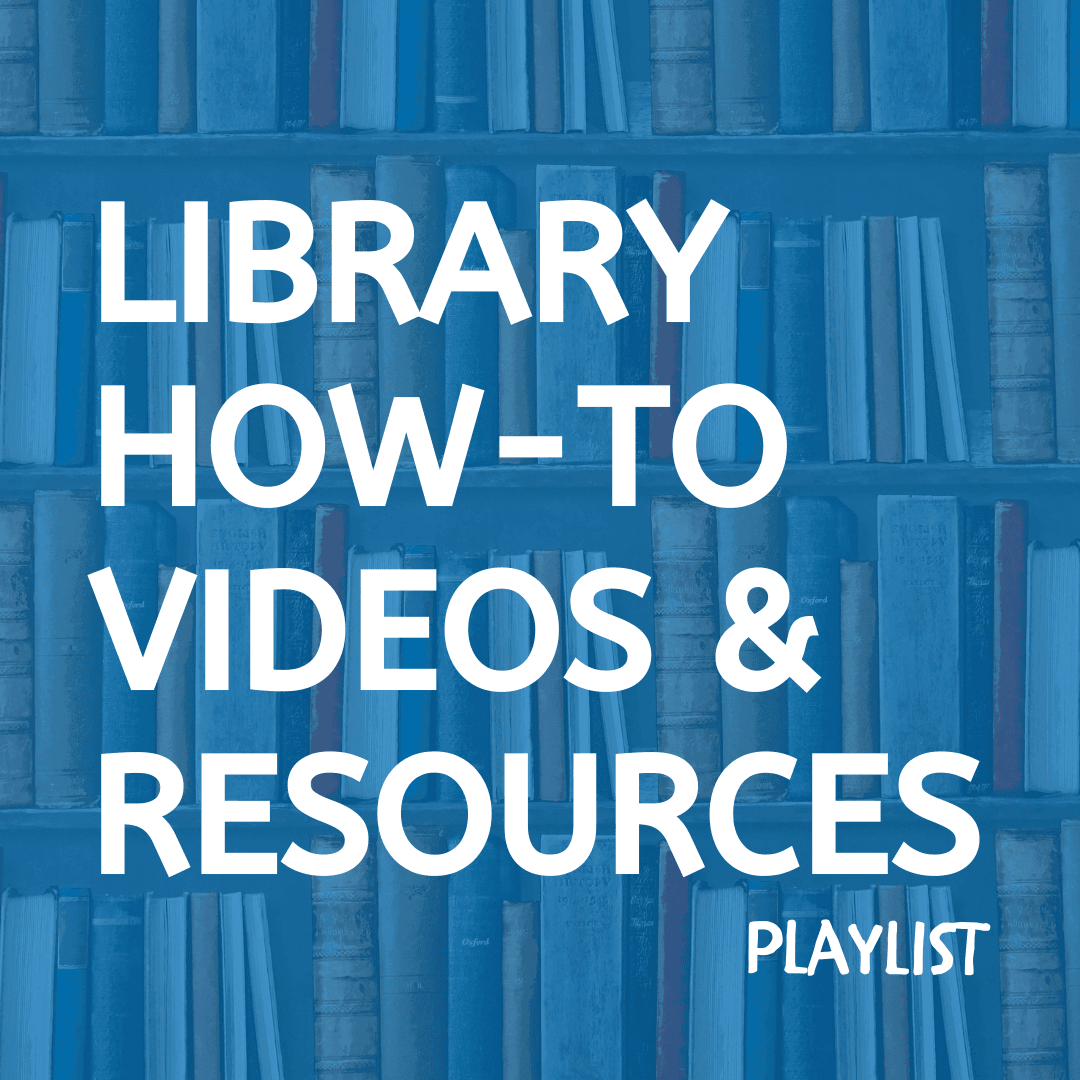 Library How-Tos Video Playlist